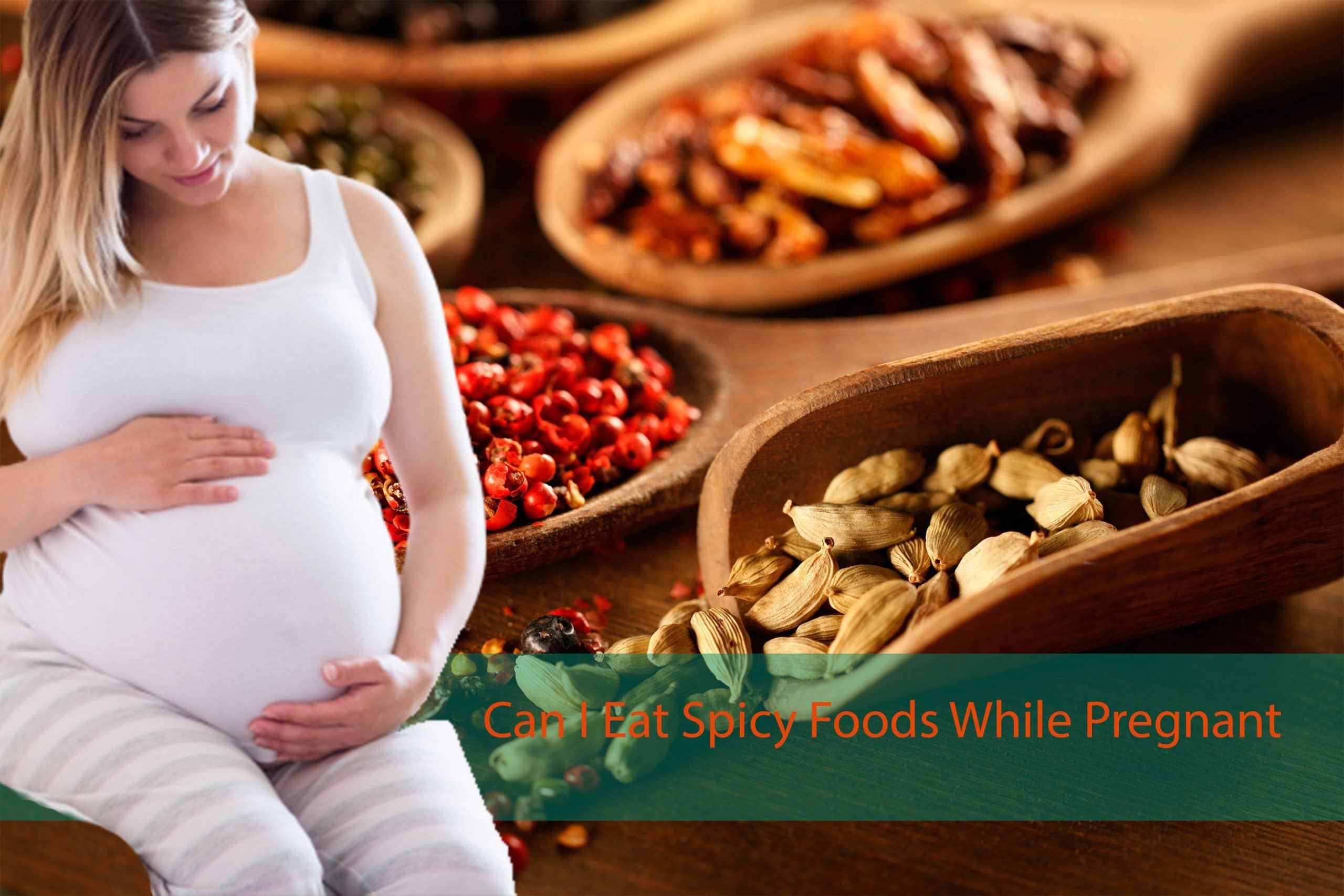 Can I Eat Spicy Foods While Pregnant: Is it safe ...